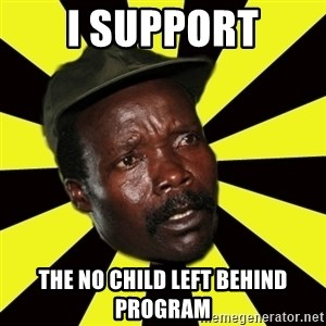 KONY THE PIMP - I support the no child left behind program