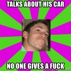 Absent-minded Looch  - Talks about his car no one gives a fuck