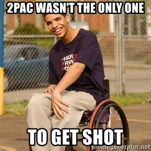 Drake Wheelchair - 2Pac Wasn't the Only one tO get shot