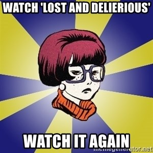 Smithies - watch 'lost and delierious' watch it again