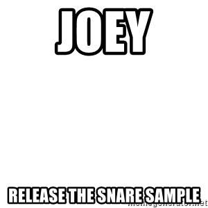 Release The Kraken - JOEY RELEASE THE SNARE SAMPLE