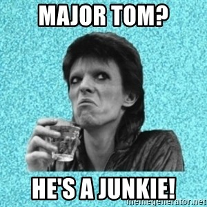 Disturbed Bowie - mAJOR TOM? HE'S A JUNKIE!