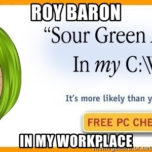 X In My Y - Roy Baron in my workplace