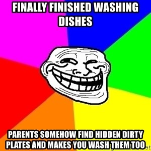 Trollface - finally finished washing dishes parents somehow find hidden dirty plates and makes you wash them too
