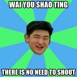 Funny Asian Guy - wai you shao ting there is no need to shout