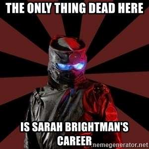 Seemingly Sinister Repo Man - The only thing dead here is sarah Brightman's career