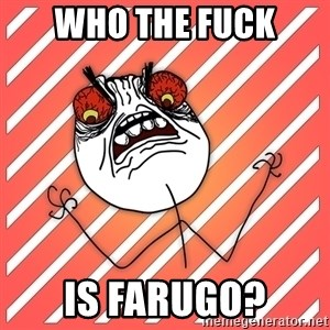 iHate - Who the fuck is farugo?