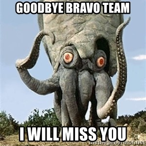 Motorcycling Squid  - Goodbye BRAVO TEAM I WILL MISS YOU