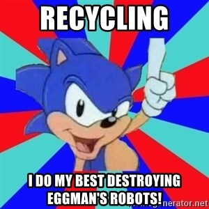 Sonic Says - recycling  I do my best destroying Eggman's robots!