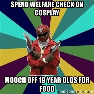 Kisuke D. Nara, the Super Sentai Keyboard Warrior - SPEND WELFARE CHECK ON COSPLAY MOOCH OFF 19 YEAR OLDS FOR FOOD
