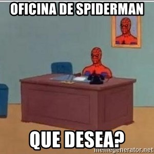 Spidermandesk - oficina de spiderman  que desea?