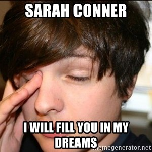 Sleepy Sam Webb - Sarah Conner I will fill you in my dreams
