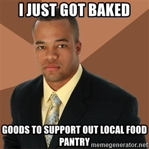 Successful Black Man - I just got baked goods to support out local food pantry