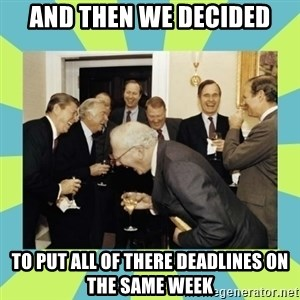 reagan white house laughing - and then we decided to put all of there deadlines on the same week