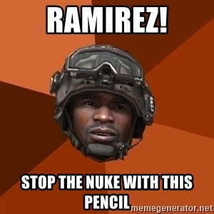 Sgt. Foley - Ramirez! stop the nuke with this pencil
