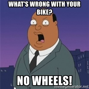 ollie williams - What's wrong with your bike? no wheels!