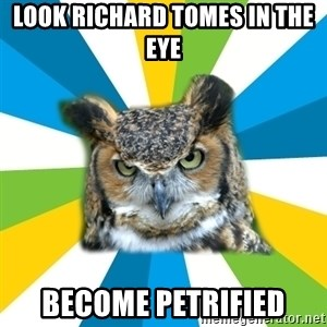 Old Navy Owl - Look richard tomes in the eye become petrified