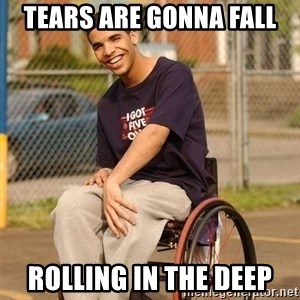 Drake Wheelchair - tears are gonna fall rolling in the deep