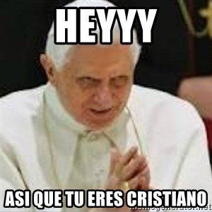 Pedo Pope - heyyy asi que tu eres cristiano