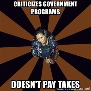 Hypocritcal Crust Punk  - criticizes government programs doesn't pay taxes