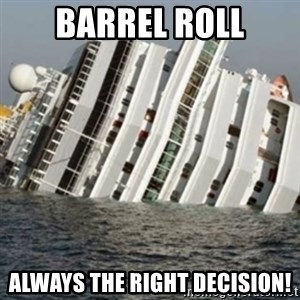Sunk Cruise Ship - Barrel roll always the right decision!