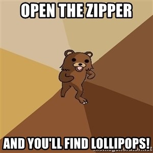Pedo Bear From Beyond - open the zipper and you'll find lollipops!