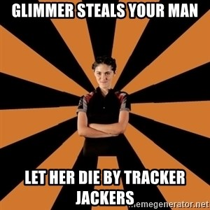 Badass Clove - Glimmer steals your man let her die by tracker jackers