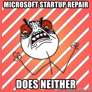 iHate - Microsoft startup repair does neither