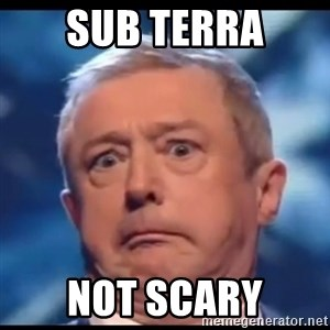 Louis Walsh - Sub TERRA NOT SCARY