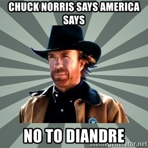 chak norris - Chuck Norris says America Says  No to Diandre