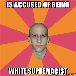 cancer carl - is accused of being white supremacist