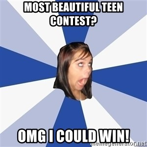 Annoying Facebook Girl - most beautiful teen contest? omg i could win!