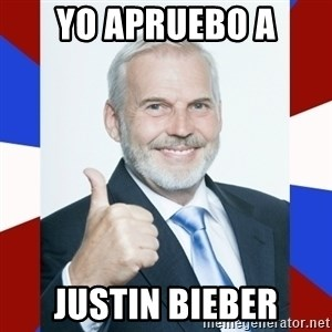 Idiot Anti-Communist Guy - yo apruebo a justin bieber