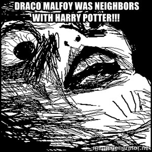 Surprised Chin -  draco malfoy was neighbors with harry potter!!!