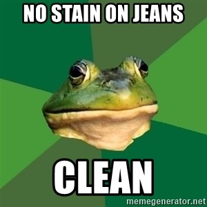 Foul Bachelor Frog - No stain on jeans  Clean