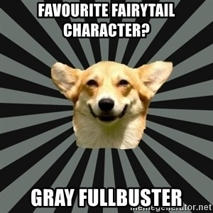 Color Blind Dog - Favourite fairytail character? gray fullbuster
