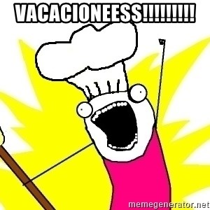 BAKE ALL OF THE THINGS! - vacacioneess!!!!!!!!!