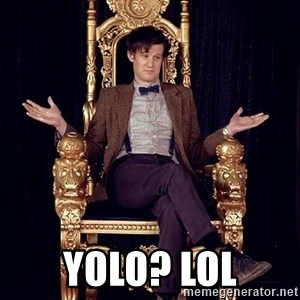 Hipster Doctor Who - Yolo? lol