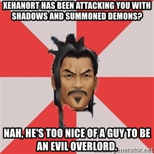 Eraqus Knows Best - Xehanort has been attacking you with shadows and summoned demons? Nah, he's too nice of a guy to be an evil overlord.