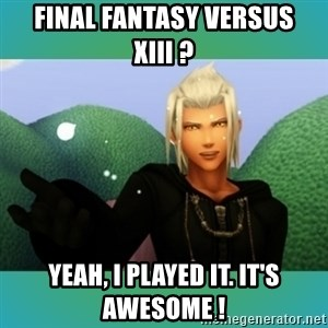 Trollanort - Final Fantasy Versus XIII ? Yeah, I played it. It's awesome !