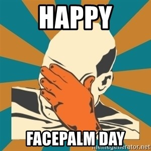 Captain Facepalm - happy facepalm day
