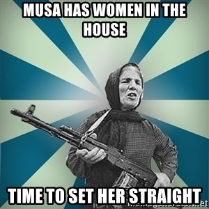 badgrandma - Musa has women in the house time to set her straight