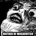 Mother Of God - MOTHER of Moskovitch