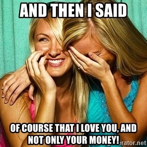 Laughing Whores - And then i said of course that i love you, and not only your money!