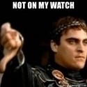 Commodus Thumbs Down - Not on my watch