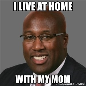 mikebrown1 - I live at home with my mom