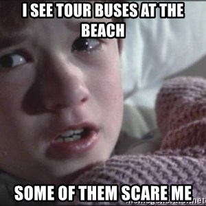 Dead People - i see tour buses at the beach some of them scare me