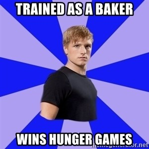 peetaaaaa - Trained as a baker wins hunger games