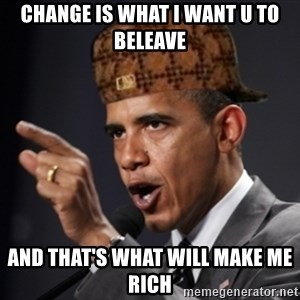Scumbag Obama Claus - Change is what I want u to beleave And that's what will make me rich