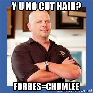 Pawn Star - Y u no cut hair? Forbes=Chumlee